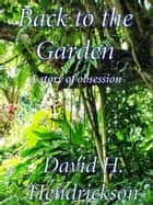 Back to the Garden ebook by David H. Hendrickson