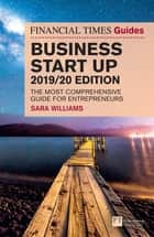 The Financial Times Guide to Business Start Up 2019/20 eBook by Sara Williams