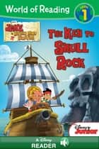 World of Reading Jake and the Never Land Pirates: The Key to Skull Rock - A Disney Read Along (Level 1) ekitaplar by Disney Book Group, Bill Scollon