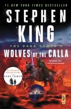 The Dark Tower V - Wolves of the Calla ebook by Stephen King, Bernie Wrightson