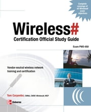 Wireless# Certification Official Study Guide (Exam PW0-050) ebook by Carpenter, Tom