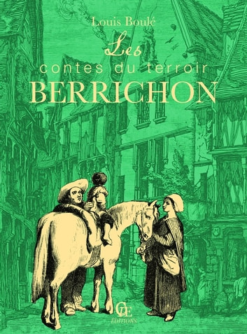 Les contes du terroir Berrichon ebook by Louis Boulé
