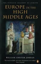 Europe in the High Middle Ages ebook by William Chester Jordan