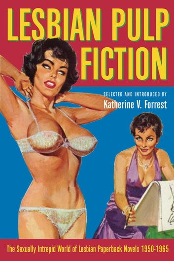 Lesbian Pulp Fiction - The Sexually Intrepid World of Lesbian Paperback Novels 1950-1965 ebook by