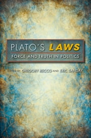 Plato's Laws - Force and Truth in Politics ebook by