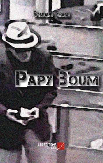 Papy Boum ebook by Ramdane Issaad