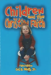 Children and the Christian Faith ebook by Cos H. Davis Jr