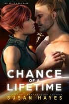 Chance Of A Lifetime ebook by Susan Hayes