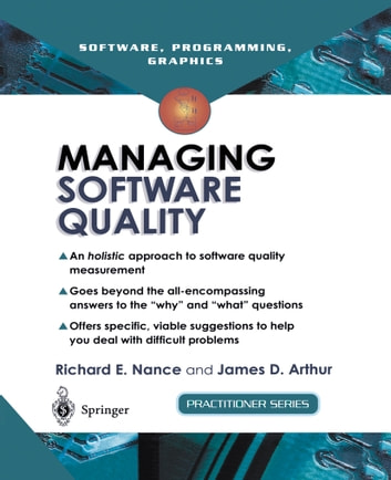 Managing Software Quality - A Measurement Framework for Assessment and Prediction ebook by Richard E. Nance,James D. Arthur