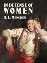 In Defense of Women ebook by H. L. Mencken