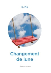 Changement de lune ebook by Ghislaine PIO