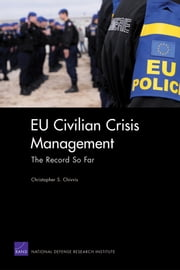 EU Civilian Crisis Management - The Record So Far ebook by Christopher S. Chivvis