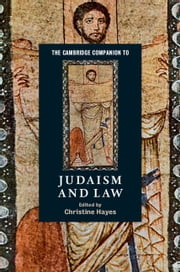 The Cambridge Companion to Judaism and Law ebook by Professor Christine Hayes