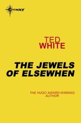The Jewels of Elsewhen ebook by Ted White