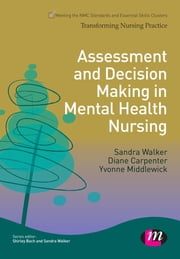 Assessment and Decision Making in Mental Health Nursing ebook by Sandra Walker,Diane Carpenter,Yvonne Middlewick