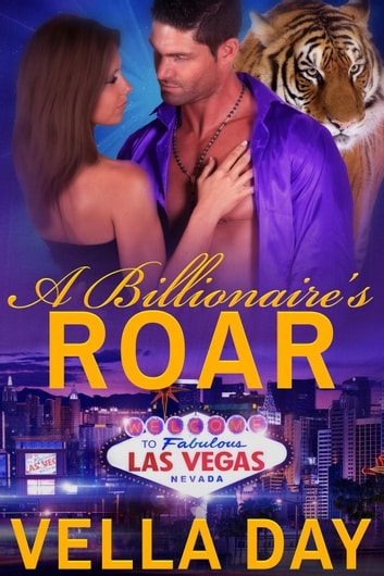 A Billionaire's Roar ebook by Vella Day