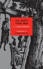 The Thirty Years War ebook by C. V. Wedgewood,Anthony Grafton