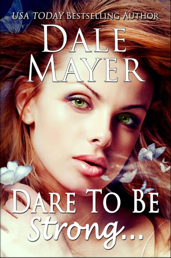 Dare to be Strong ebook by Dale Mayer