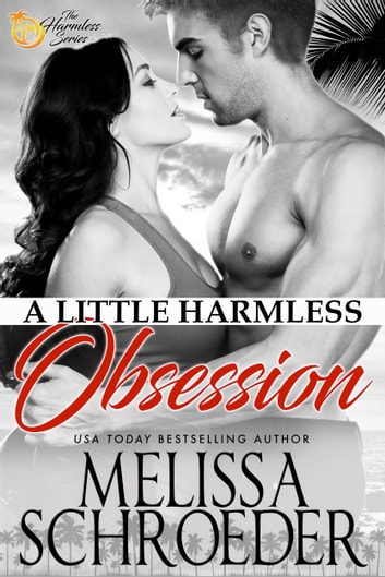 A Little Harmless Obsession - Harmless, Book 3 ebook by Melissa Schroeder