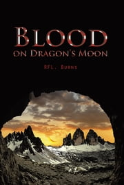 BLOOD ON DRAGON'S MOON ebook by RFL. BURNS
