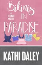 BIKINIS IN PARADISE ebook by Daley, Kathi