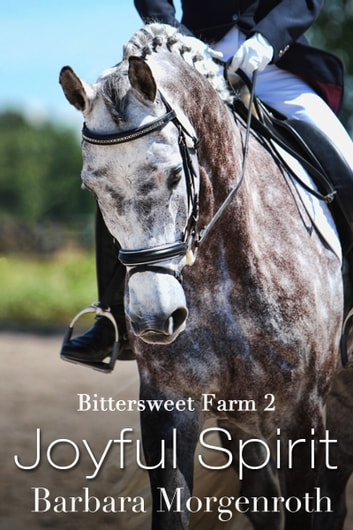 Bittersweet Farm 2: Joyful Spirit ebook by Barbara Morgenroth