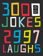 3000 Jokes, 2997 Laughs ebook by Mike Haskins
