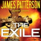 The Exile audiobook by James Patterson, Alison Joseph, Peter Coates