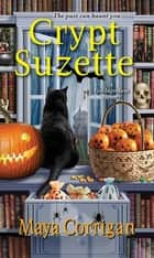 Crypt Suzette ebook by Maya Corrigan