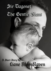 Sir Dagonet, The Gentle Giant ebook by Liane Moonraven