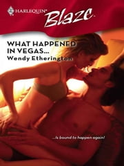 What Happened in Vegas... ebook by Wendy Etherington