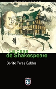La casa de Shakespeare ebook by Benito Pérez Galdós