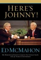 Here's Johnny! ebook by Ed McMahon