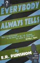 Everybody Always Tells - A Bobby Owen Mystery ebook by E.R. Punshon