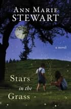 Stars in the Grass ebook by Ann Marie Stewart