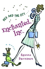 Enchanted, Inc. - Enchanted Inc., Book 1 ebook by Shanna Swendson