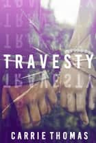 Travesty ebook by Carrie Thomas