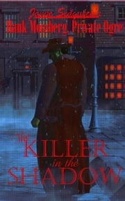 The Killer in the Shadow - Hank Mossberg, Private Ogre, #3 ebook by Jamie Sedgwick