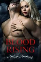 Blood Rising ebook by Amber Anthony