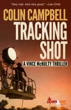 Tracking Shot ebook by Colin Campbell