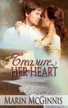 Treasure Her Heart ebook by Marin McGinnis