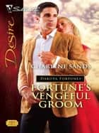 Fortune's Vengeful Groom ebook by Charlene Sands