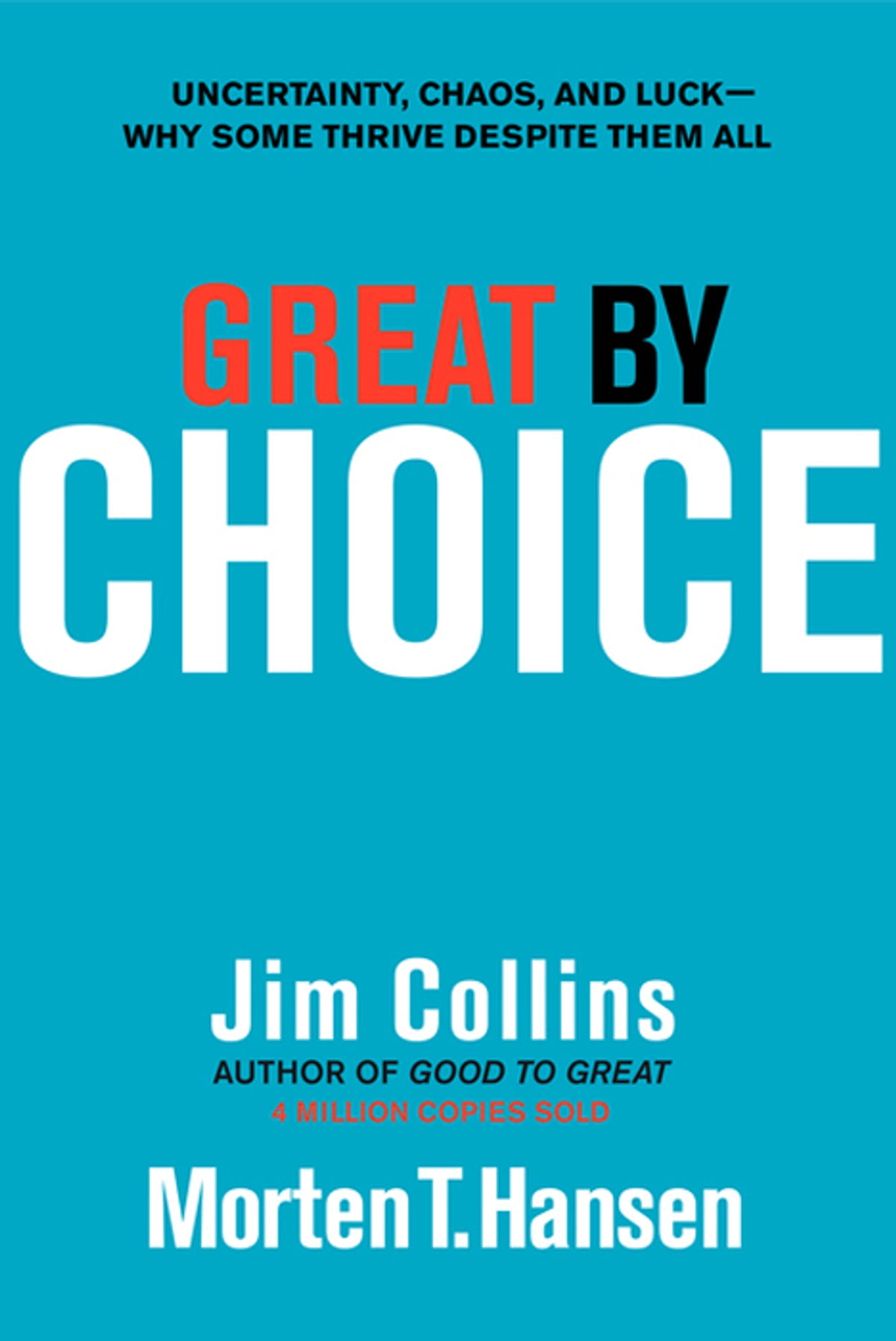 Great By Choice  Uncertainty, Chaos, And Luckwhy Some Thrive Despite