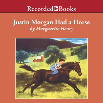 Justin Morgan Had a Horse audiobook by Marguerite Henry