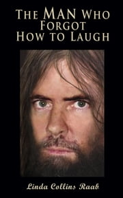 The Man Who Forgot How to Laugh ebook by Linda Raab