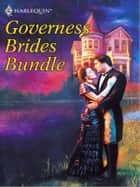 Governess Brides Bundle - A Twelfth Night Tale\A Very Unusual Governess\An Unconventional Duenna\Scandal and Miss Smith ebook by Diane Gaston, Sylvia Andrew, Paula Marshall,...