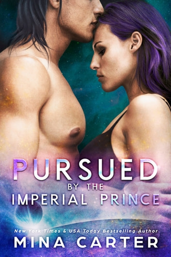 Pursued by the Imperial Prince ebook by Mina Carter