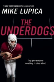The Underdogs ebook by Mike Lupica