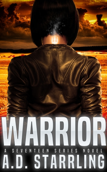 Warrior - (A Seventeen Series Novel) Book 2 ebook by AD Starrling