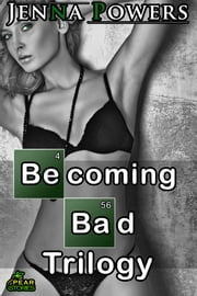 Becoming Bad Trilogy ebook by Jenna Powers